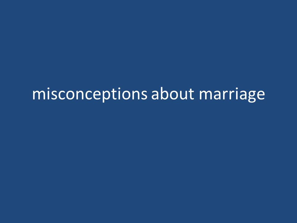 misconceptions about marriage