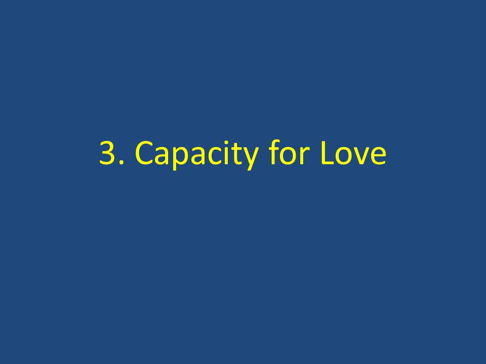3. Capacity for Love