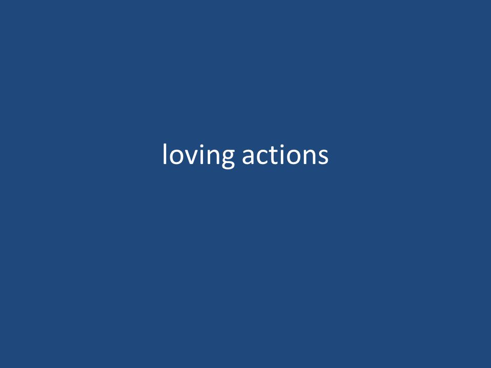 loving actions