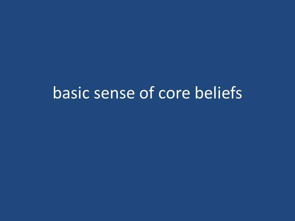 basic sense of core beliefs