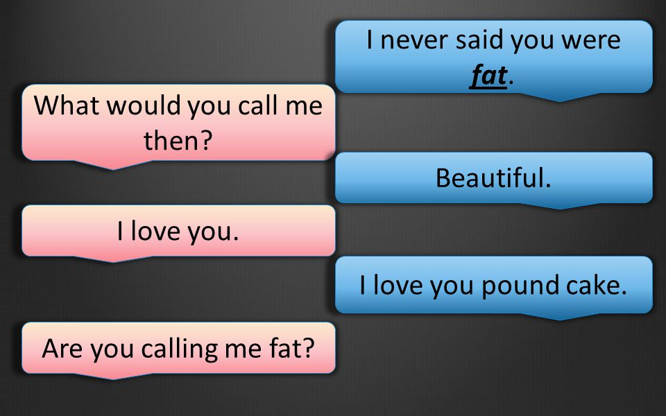 I never said you were fat. What would you call me then.