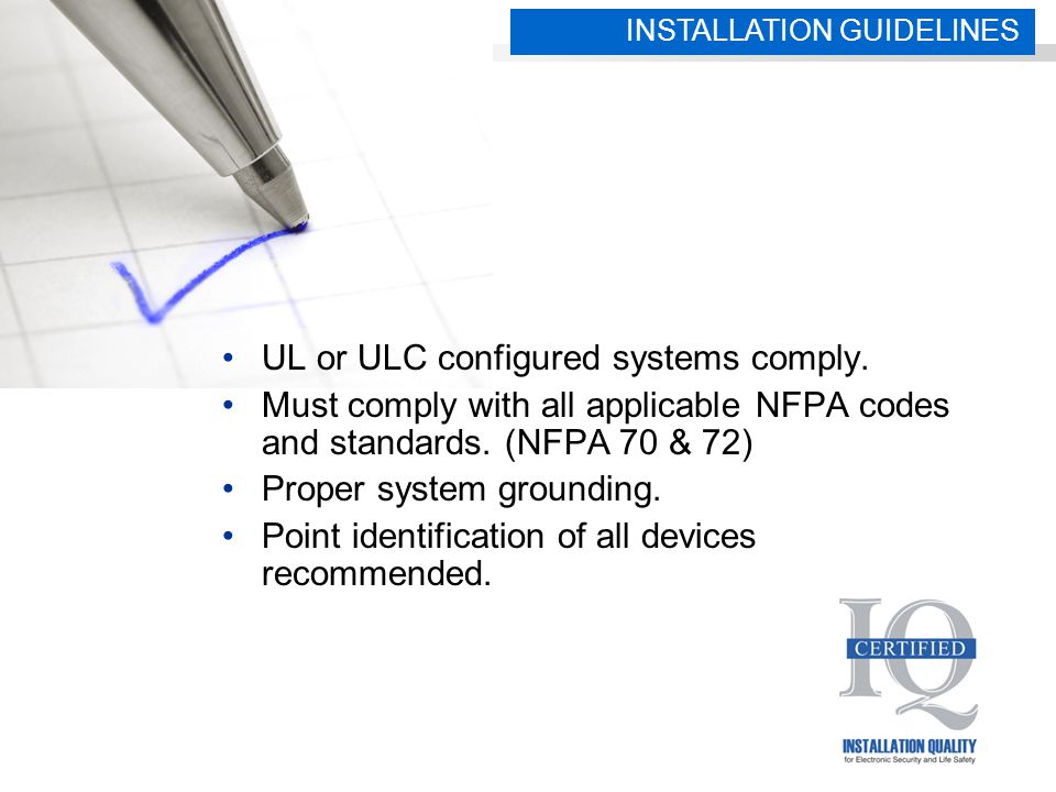 UL or ULC configured systems comply. Must comply with all applicable NFPA codes and standards.