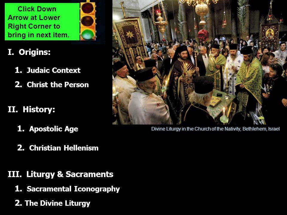 I. Origins: 1. Judaic Context 2. Christ the Person II.