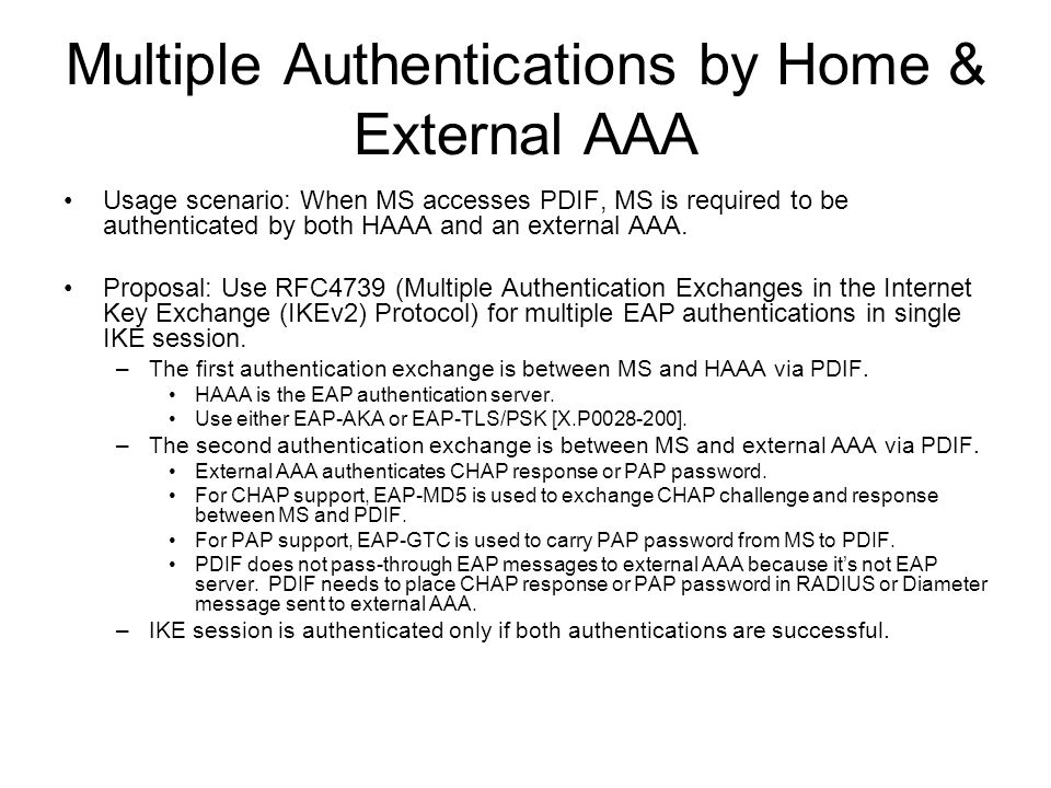 Multiple Authentications by Home & External AAA Usage scenario: When MS accesses PDIF, MS is required to be authenticated by both HAAA and an external AAA.