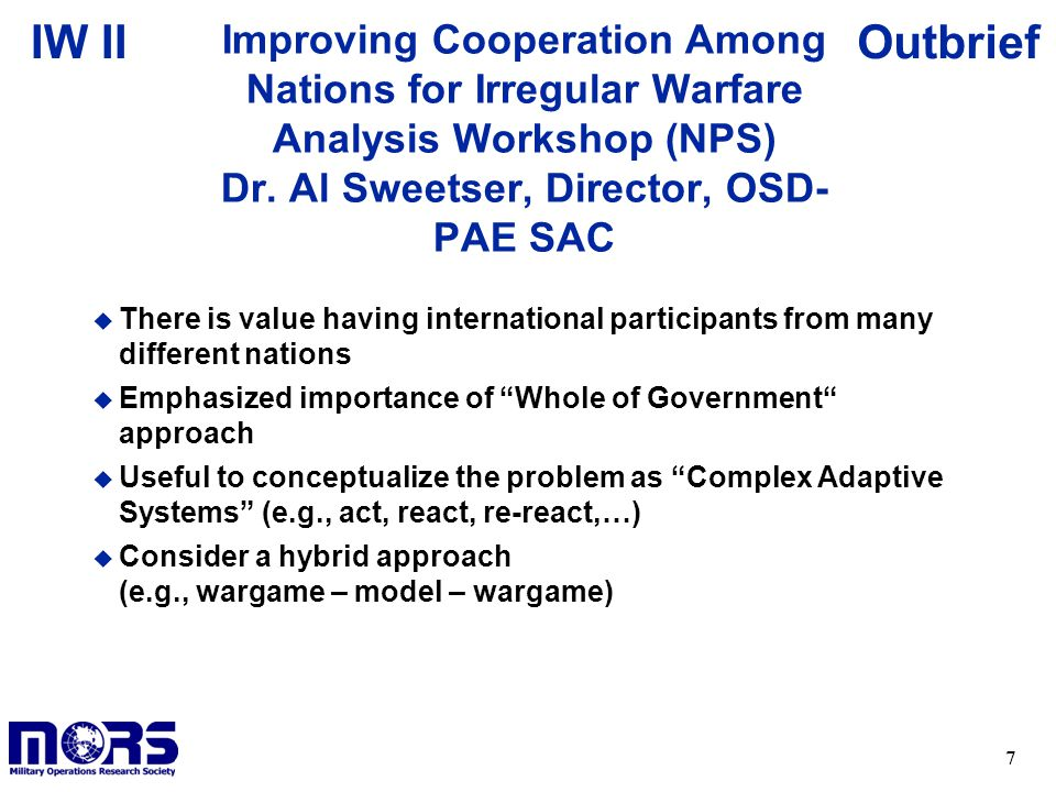 7 OutbriefIW II Improving Cooperation Among Nations for Irregular Warfare Analysis Workshop (NPS) Dr.
