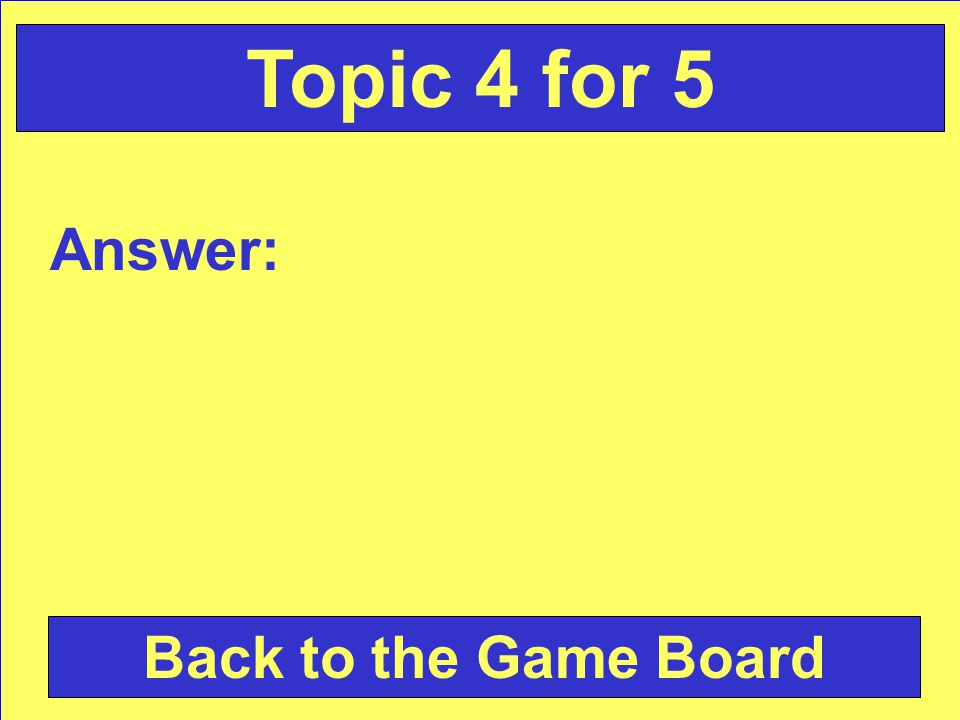 Question: Check Your Answer Topic 4 for 5
