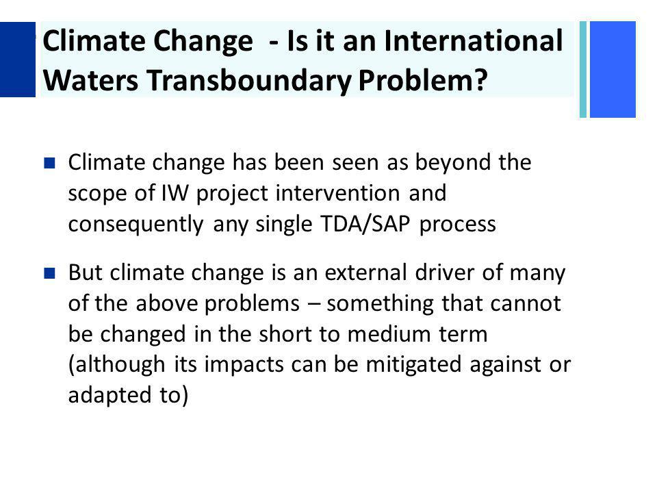 + Climate Change - Is it an International Waters Transboundary Problem.
