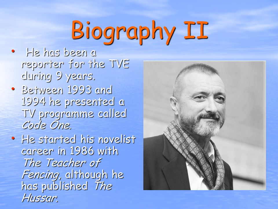 Biography III In 1994 he finished his profession of reporter and he dedicated to the literature.