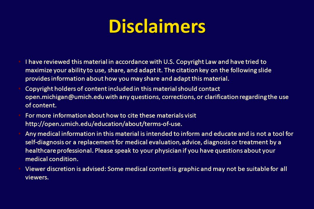 Disclaimers I have reviewed this material in accordance with U.S. Copyright Law and have tried to maximize your ability to use, share, and adapt it. T