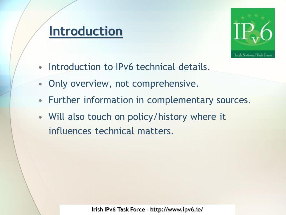 Irish IPv6 Task Force - http://www.ipv6.ie/ Further Information Individual Documents/Presentations Contd: MIPv6 Linux Software ( MIPL ) −www.mobile-ipv6.orgwww.mobile-ipv6.org MIPv6 IETF charter −http://www.ietf.org/html.charters/mip6-charter.htmlhttp://www.ietf.org/html.charters/mip6-charter.html