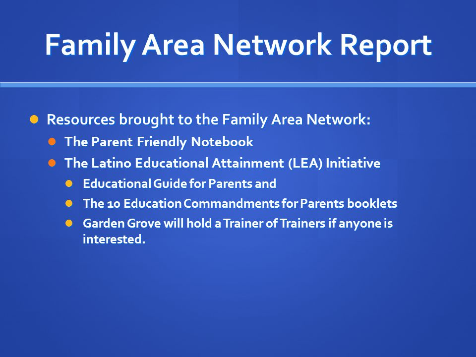 Family Area Network Report Resources brought to the Family Area Network: Resources brought to the Family Area Network: The Parent Friendly Notebook Th