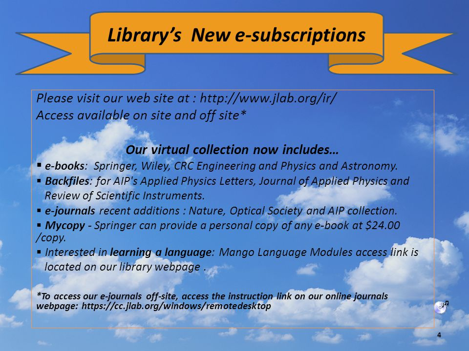 Please visit our web site at : http://www.jlab.org/ir/ Access available on site and off site* Our virtual collection now includes…  e-books: Springer
