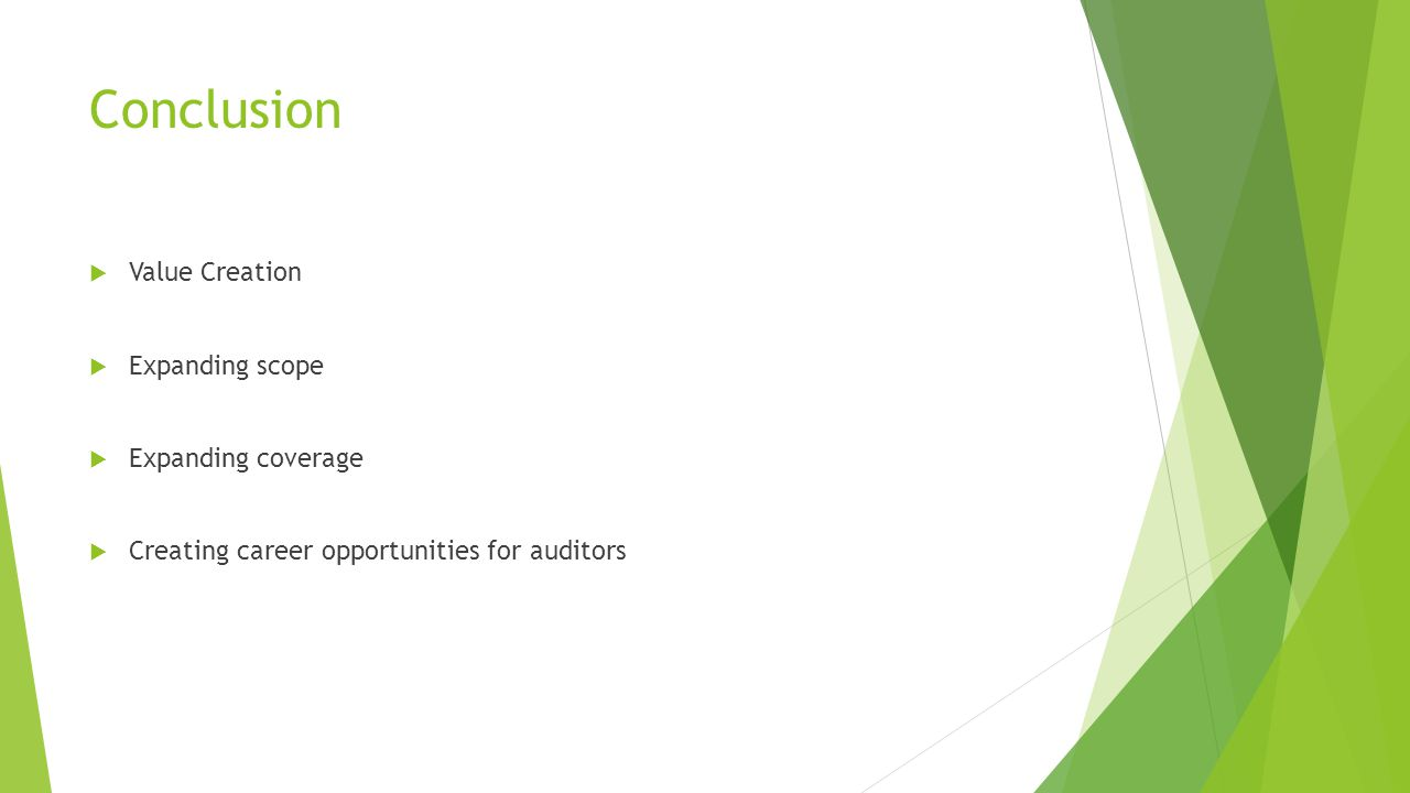 Conclusion  Value Creation  Expanding scope  Expanding coverage  Creating career opportunities for auditors