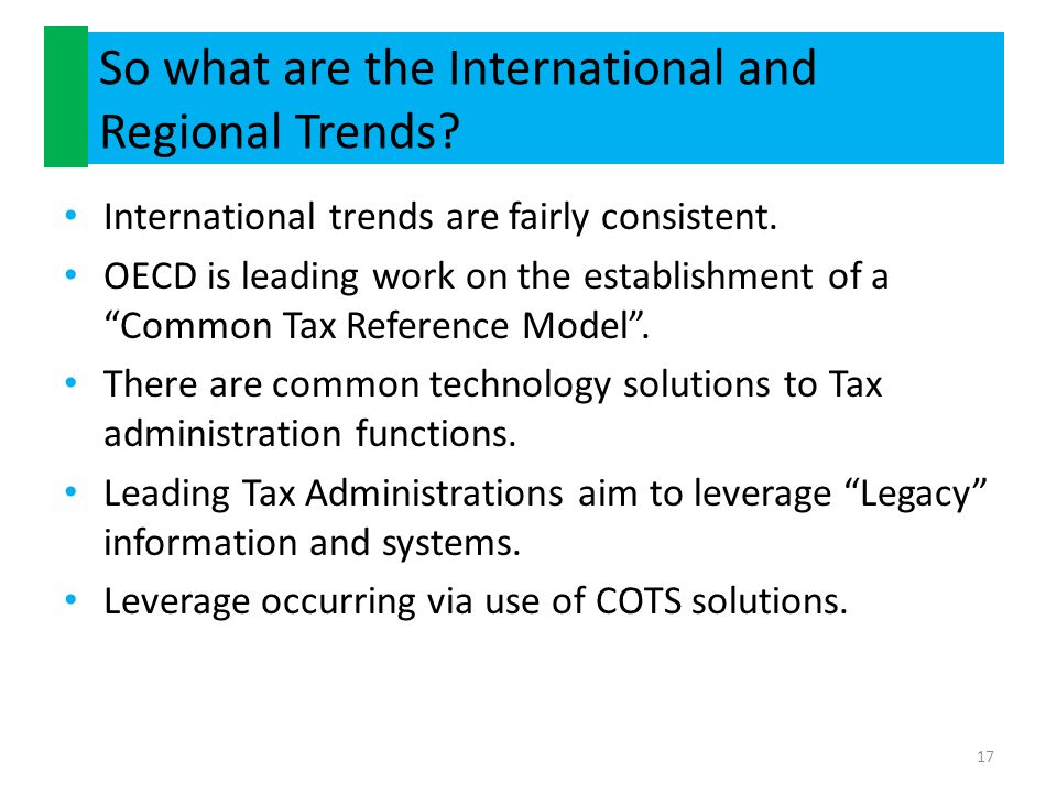 """So what are the International and Regional Trends? International trends are fairly consistent. OECD is leading work on the establishment of a """"Common"""