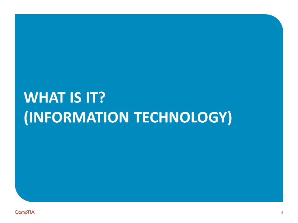 WHAT IS IT (INFORMATION TECHNOLOGY) 6