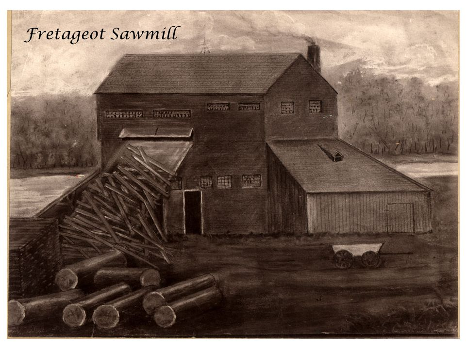 Fretageot Sawmill