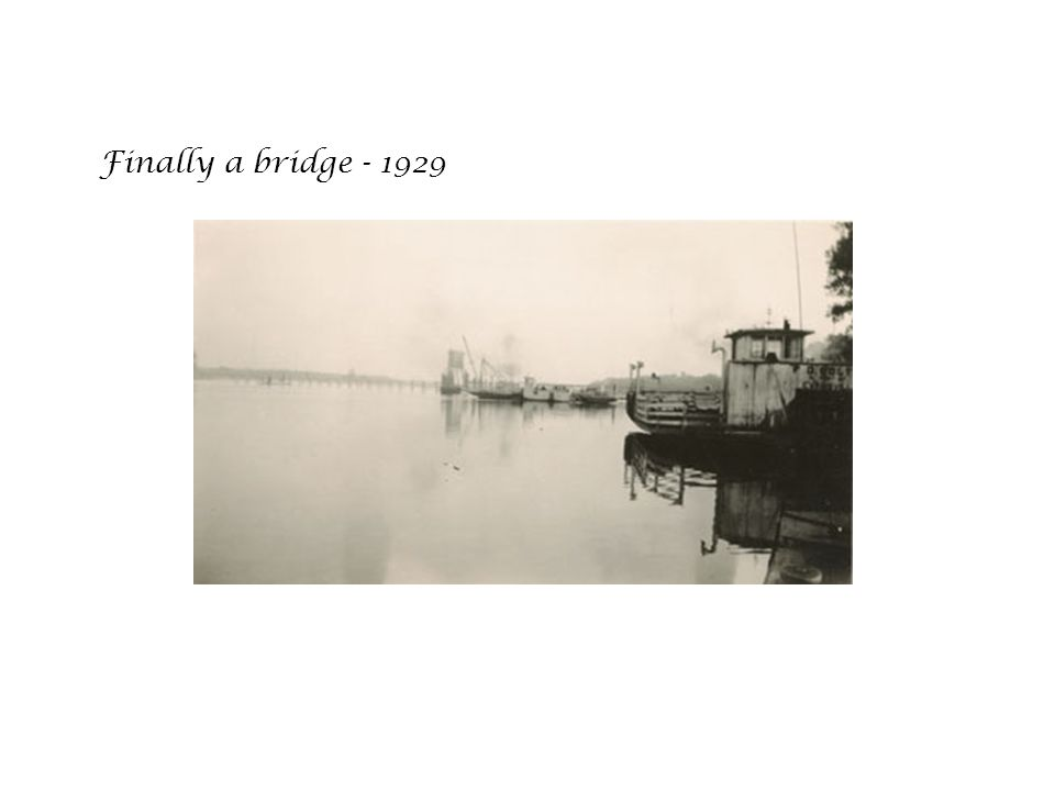 Finally a bridge - 1929