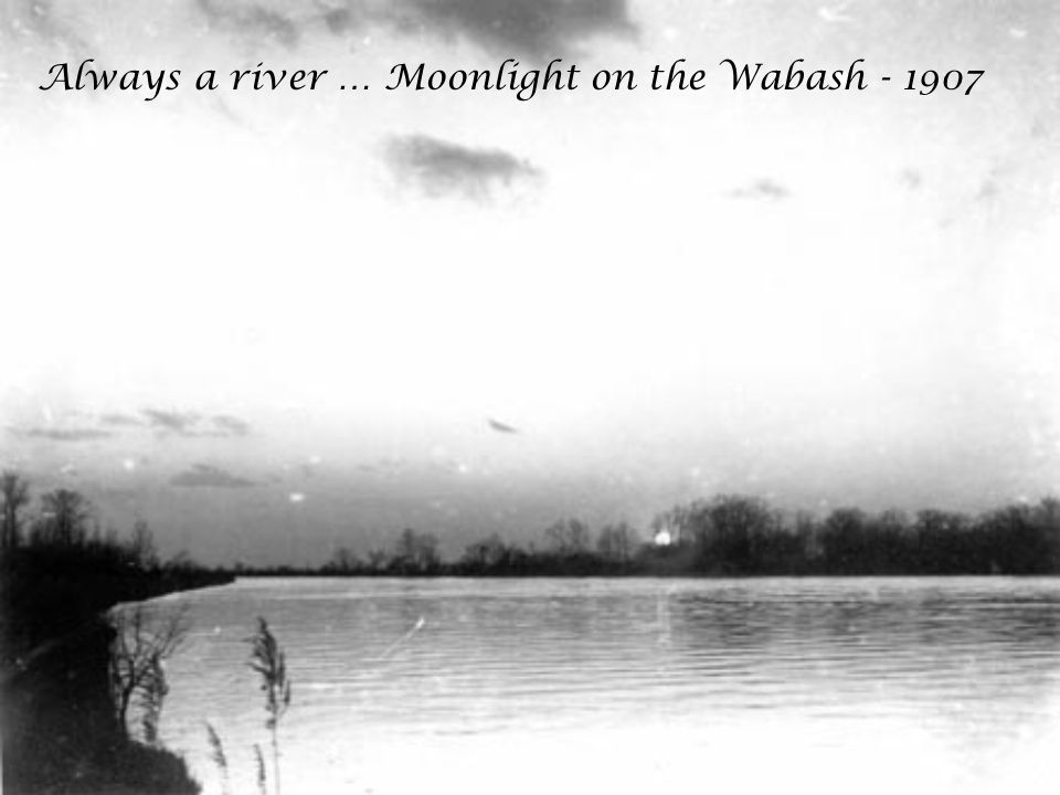 Always a river … Moonlight on the Wabash - 1907