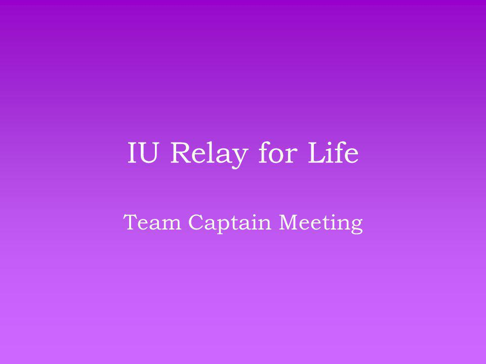 IU Relay for Life Team Captain Meeting