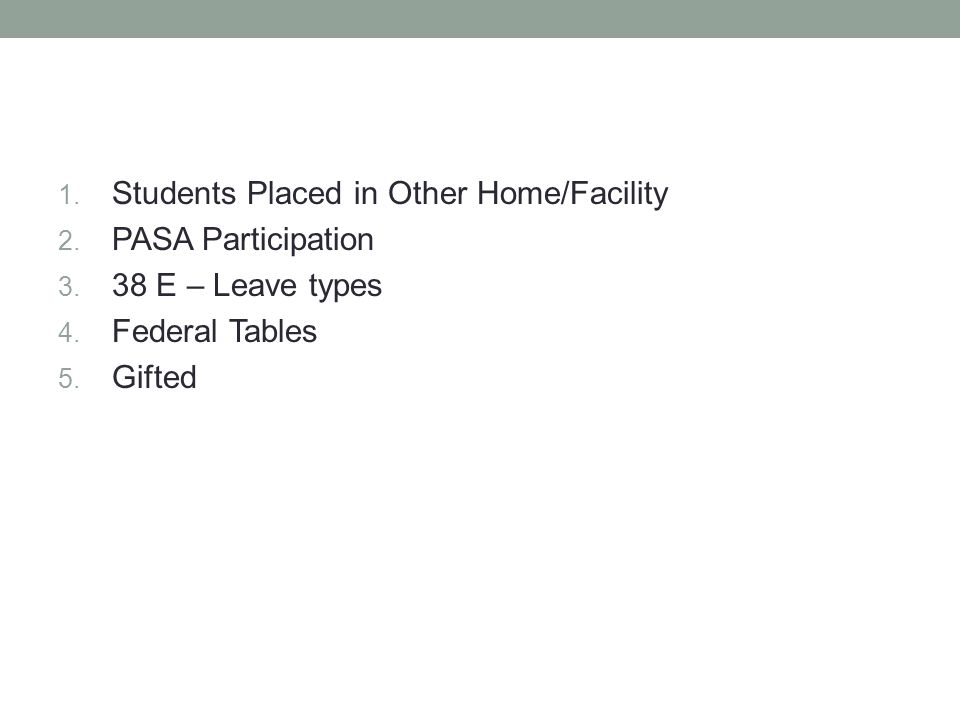 1. Students Placed in Other Home/Facility 2. PASA Participation 3.