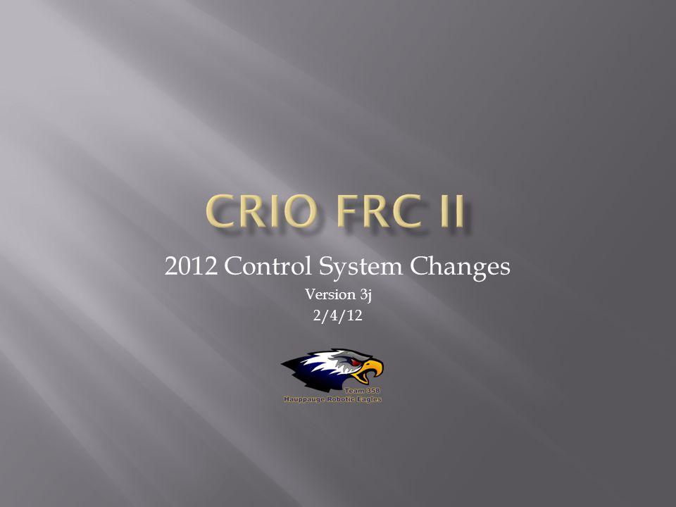 2012 Control System Changes Version 3j 2/4/12