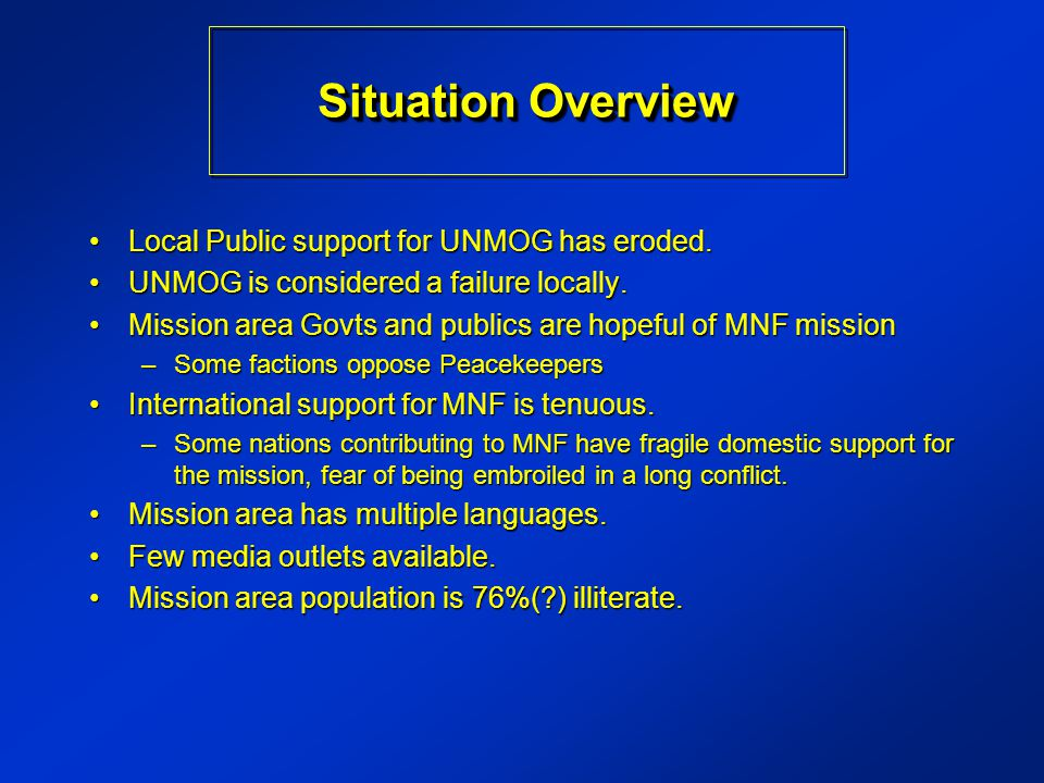 Local Public support for UNMOG has eroded.Local Public support for UNMOG has eroded.
