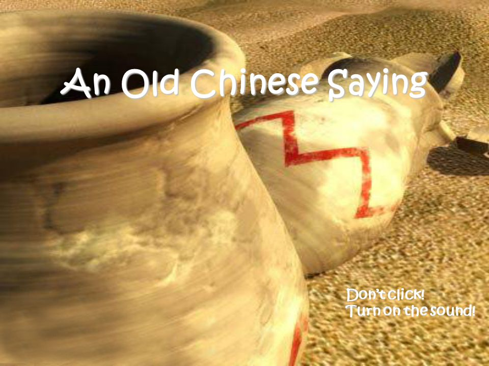 An Old Chinese Saying Don't click! Turn on the sound!