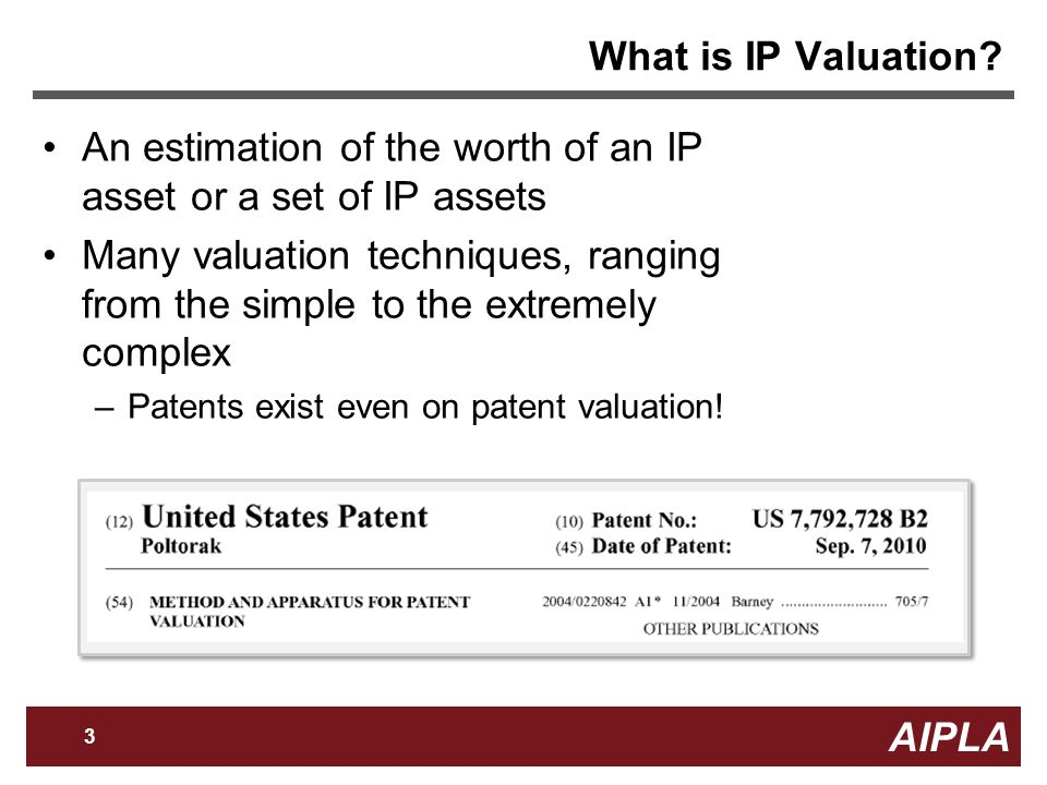 AIPLA 4 Firm Logo Increased Need? Greater need for IP Valuation today than in the past?