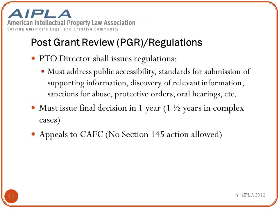Post Grant Review (PGR)/Regulations PTO Director shall issues regulations: Must address public accessibility, standards for submission of supporting i