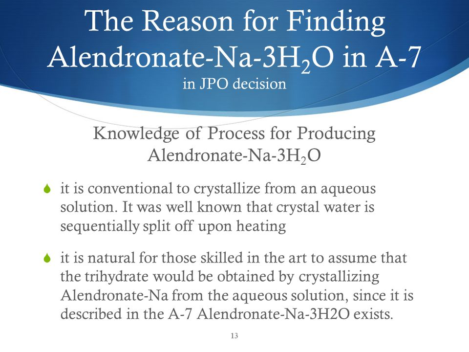 The Reason for Finding Alendronate-Na-3H 2 O in A-7 in JPO decision Knowledge of Process for Producing Alendronate-Na-3H 2 O  it is conventional to c