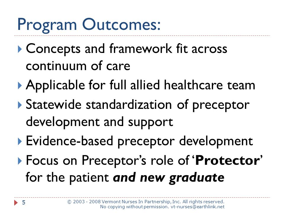 Program Outcomes: © 2003 - 2008 Vermont Nurses In Partnership, Inc. All rights reserved. No copying without permission. vt-nurses@earthlink.net 5  Co