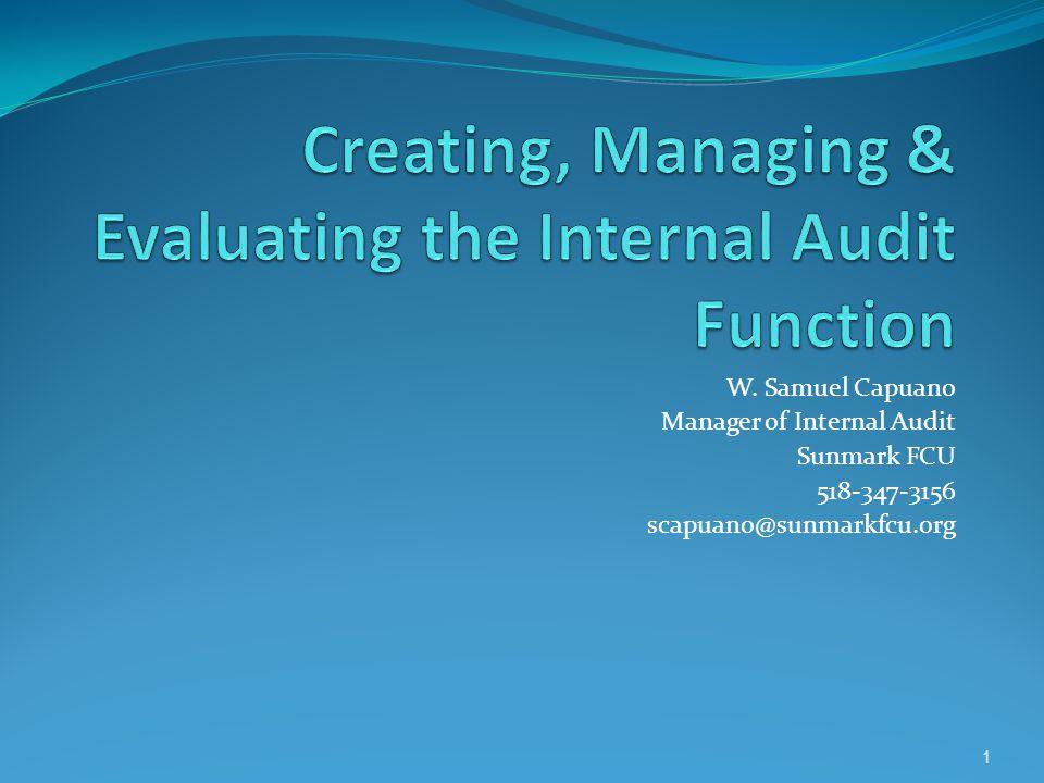 W. Samuel Capuano Manager of Internal Audit Sunmark FCU 518-347-3156 scapuano@sunmarkfcu.org 1