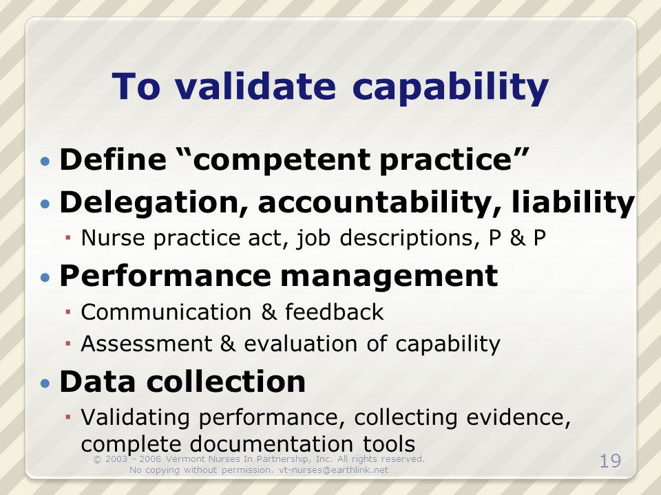 """Define """"competent practice"""" Delegation, accountability, liability  Nurse practice act, job descriptions, P & P Performance management  Communication"""