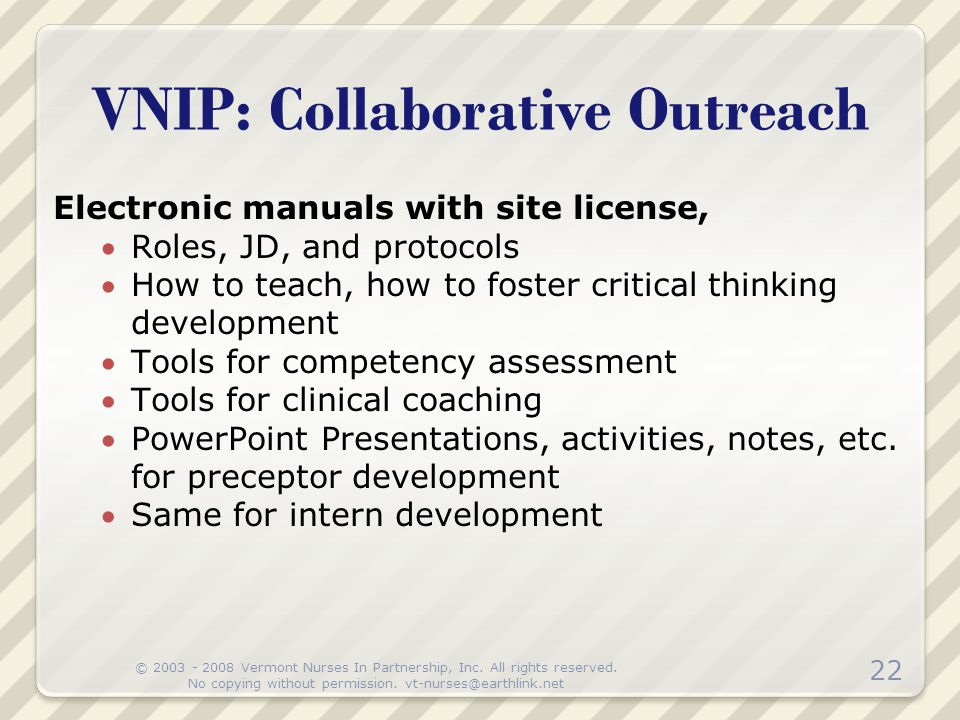 VNIP: Collaborative Outreach 22 Electronic manuals with site license, Roles, JD, and protocols How to teach, how to foster critical thinking develop