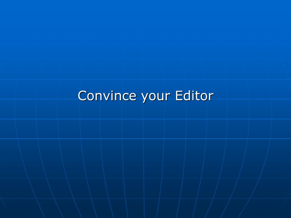 Convince your Editor