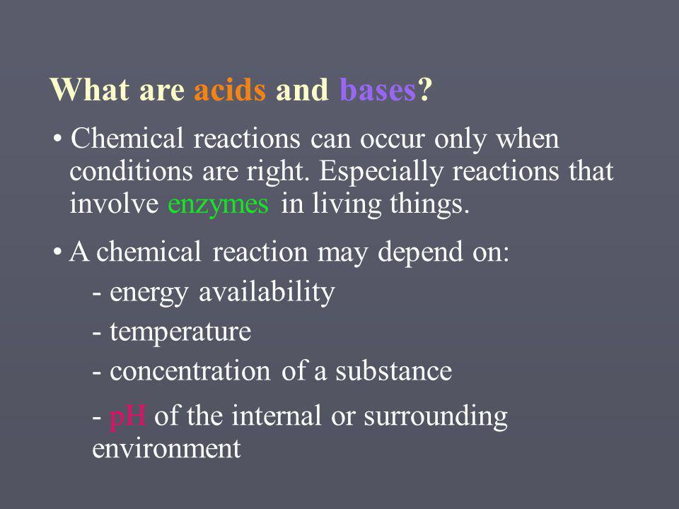Chemical reactions can occur only when conditions are right.
