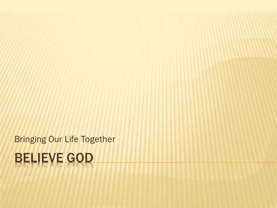 Bringing Our Life Together