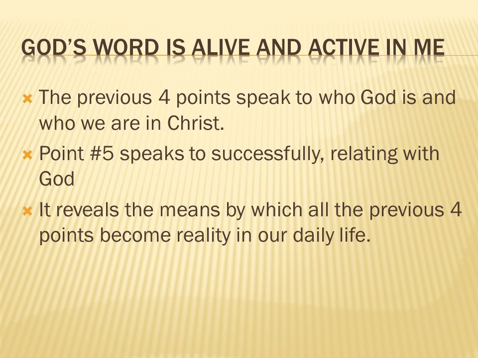  The previous 4 points speak to who God is and who we are in Christ.