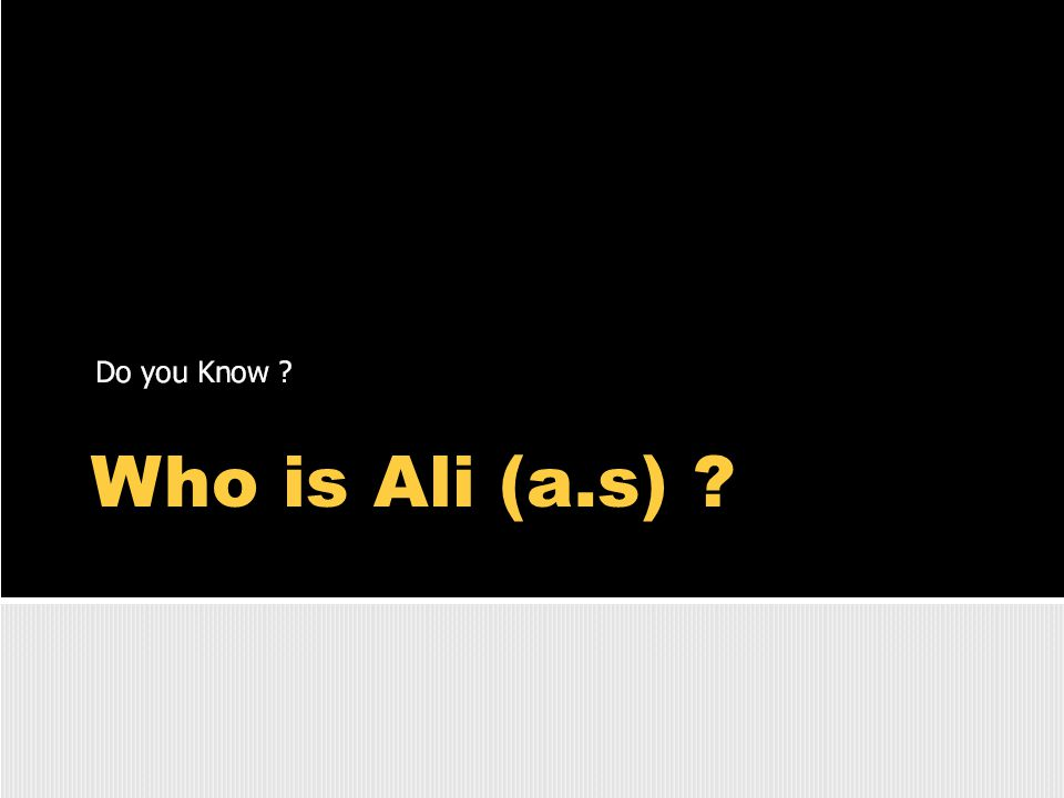 Who is Ali (a.s) ?