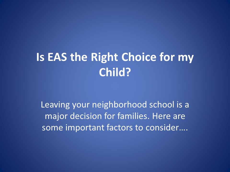 Is EAS the Right Choice for my Child.