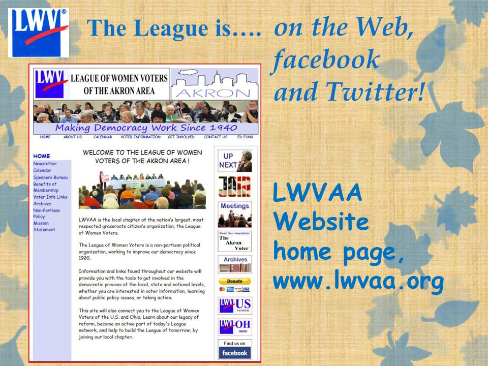 The League is…. on the Web, facebook and Twitter! LWVAA Website home page, www.lwvaa.org