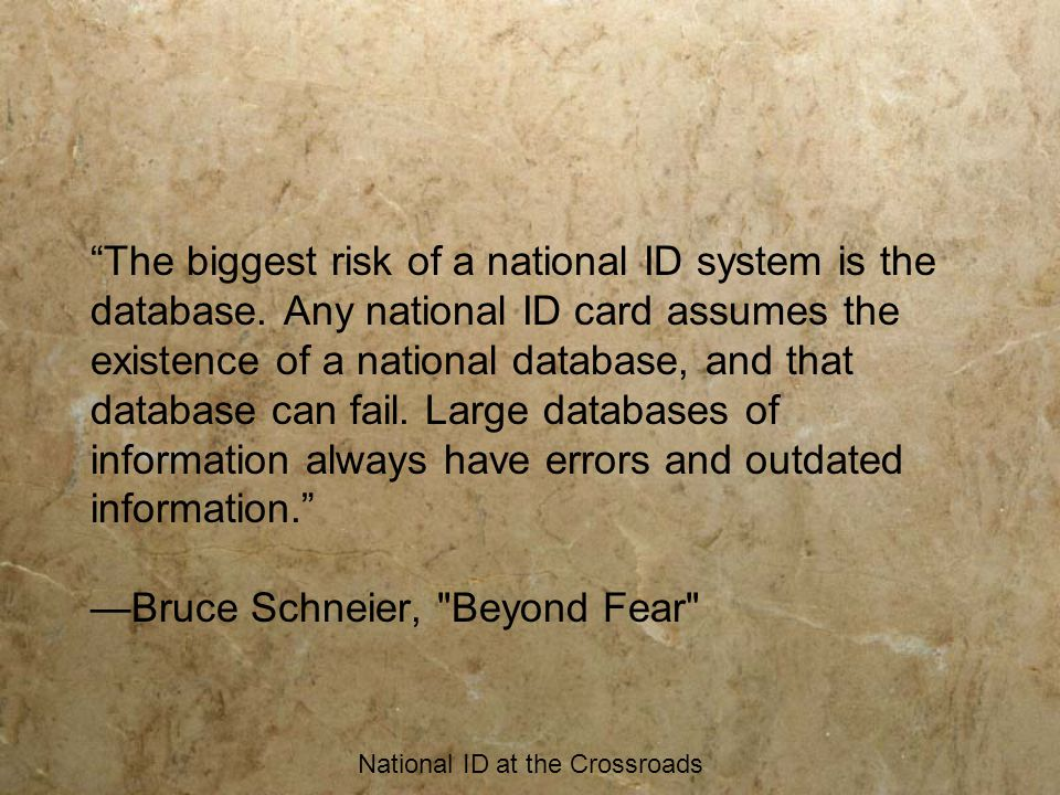 National ID at the Crossroads The biggest risk of a national ID system is the database.