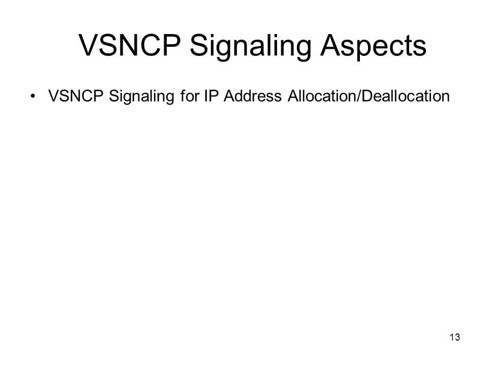 13 VSNCP Signaling Aspects VSNCP Signaling for IP Address Allocation/Deallocation