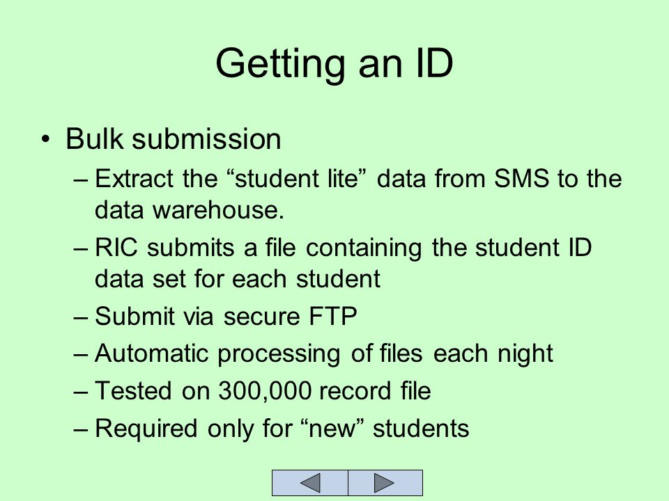 Getting an ID Bulk submission –Extract the student lite data from SMS to the data warehouse.