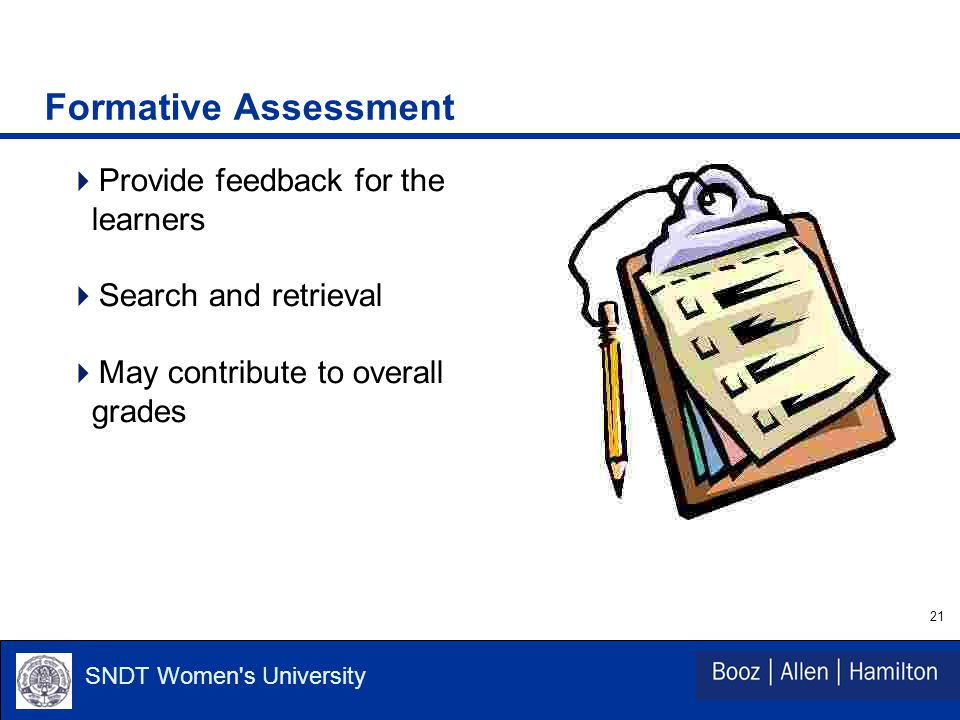 21 SNDT Women s University Formative Assessment  Provide feedback for the learners  Search and retrieval  May contribute to overall grades