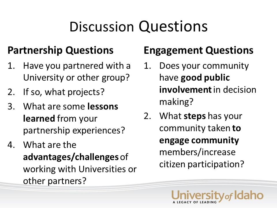 Discussion Questions Partnership Questions 1.Have you partnered with a University or other group.