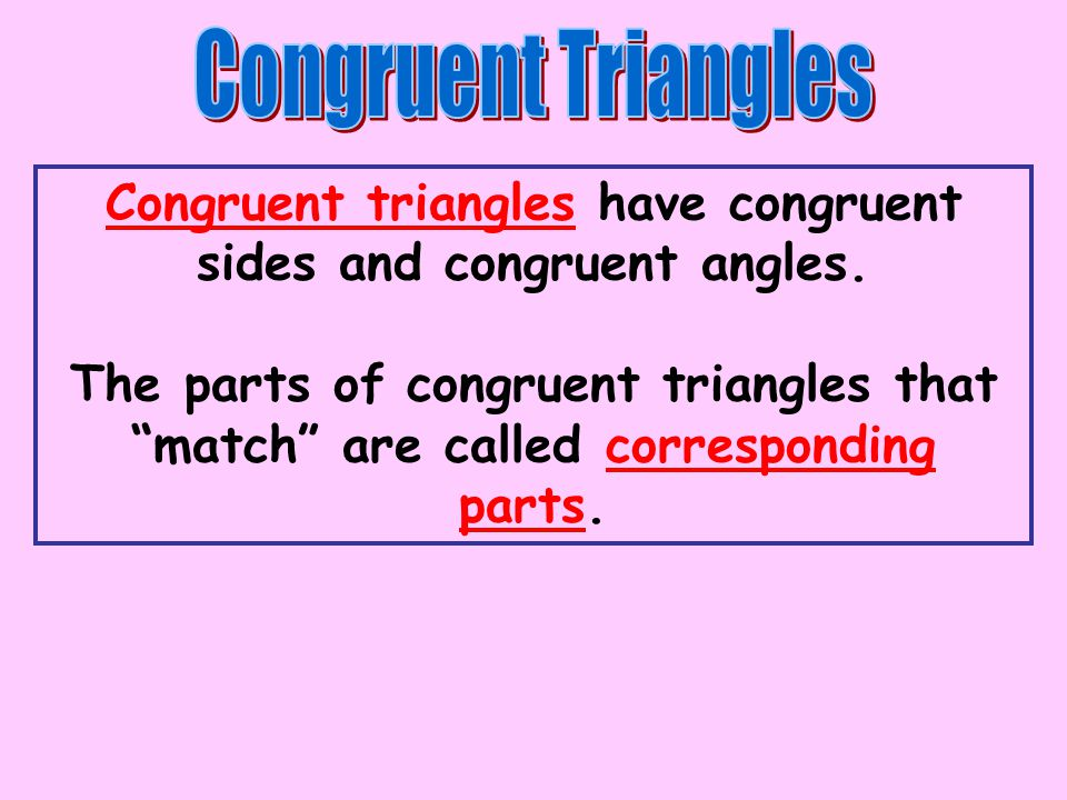 Learning Goal #7: PROOFS Objective: Understand and Use congruence postulates and theorems for triangles