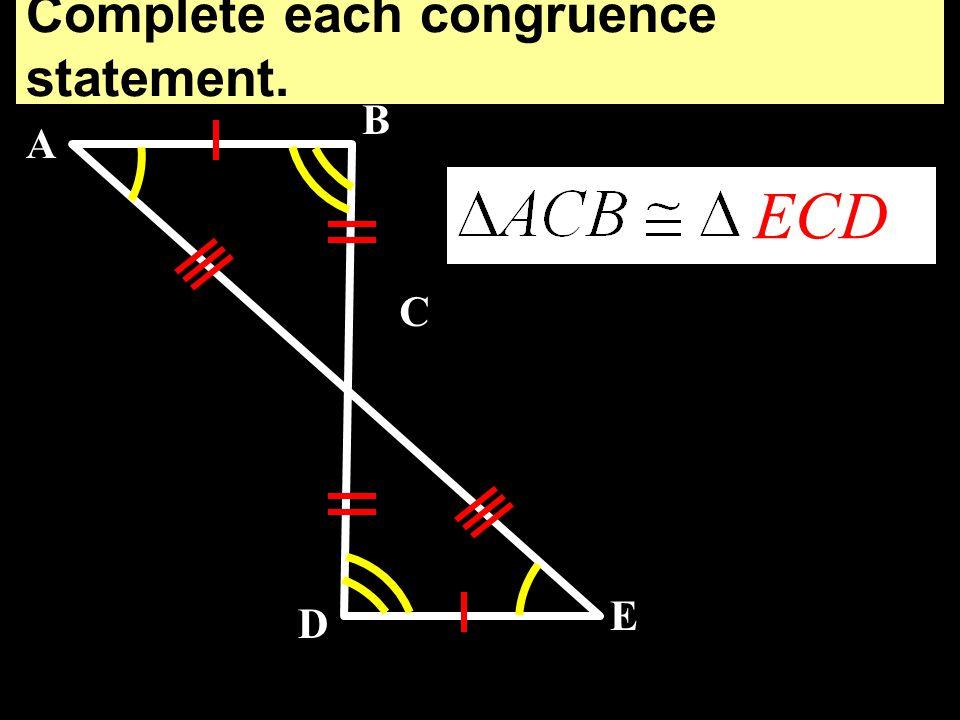 Complete each congruence statement. CA E D B F DEF