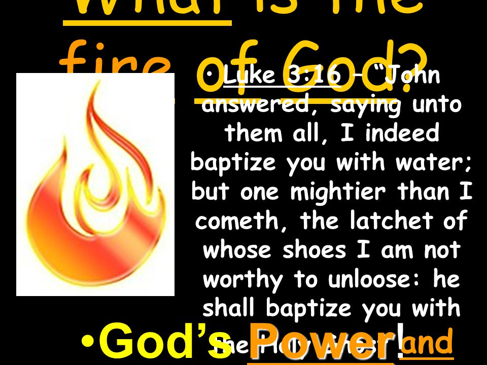What is the fire of God.
