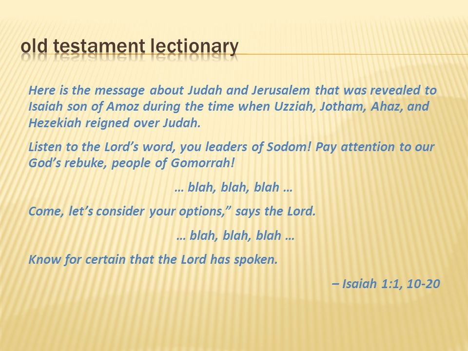 Here is the message about Judah and Jerusalem that was revealed to Isaiah son of Amoz during the time when Uzziah, Jotham, Ahaz, and Hezekiah reigned
